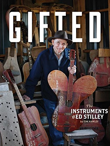 9780996058735: GIFTED : The Instruments of Ed Stilley