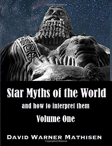 Star Myths of the World, Volume One: David Warner Mathisen