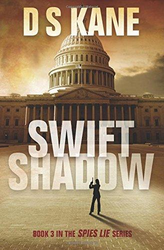 9780996059169: Swiftshadow: Book 3 of the Spies Lie Series (Volume 3)