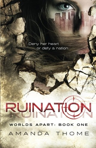 Worlds Apart- Ruination (Volume 1): Amanda Thome