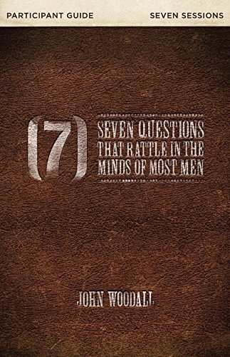 9780996066112: Seven Questions That Rattle in the Minds of Most Men Participant's Guide