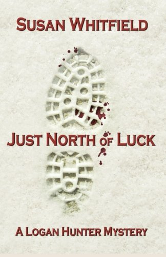 Just North of Luck: Susan Whitfield
