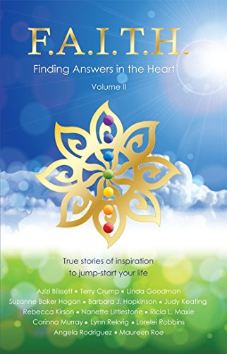 9780996070928: F.A.I.T.H. - Finding Answers in the Heart, Volume II