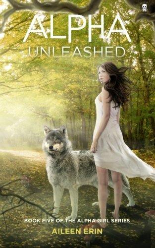 9780996086493: Alpha Unleashed: Volume 5 (Alpha Girl)
