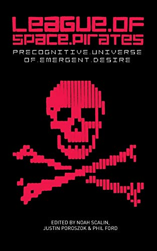 League of Space Pirates: Precognitive Universe of Emergent Desire: Another Limited Rebellion
