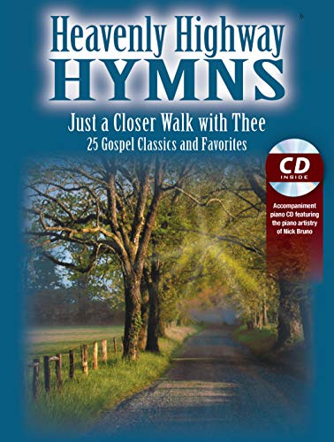 9780996092739: Heavenly Highway Hymns -- Just a Closer Walk with Thee: 25 Gospel Classics and Favorites, Book & CD