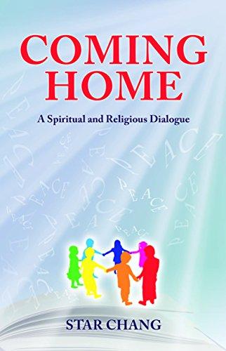 Coming Home: A Spiritual and Religious Dialogue: Star Chang