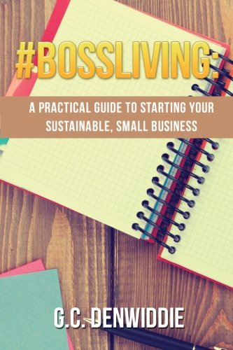9780996097314: #BossLiving: A Practical Guide To Starting Your Sustainable, Small Business