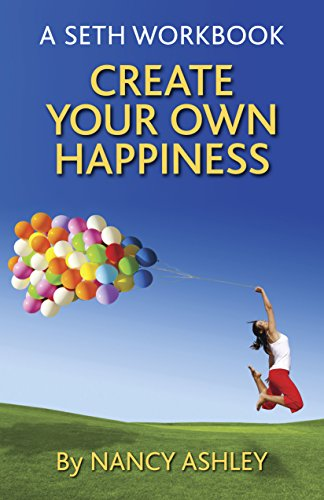 9780996098649: Create Your Own Happiness: A Seth Workbook