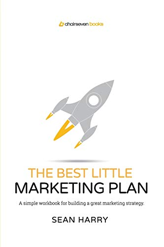 The Best Little Marketing Plan: A simple workbook for building a great marketing strategy: Harry, ...