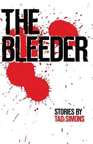 9780996111003: The Bleeder: Stories