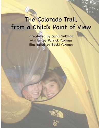 9780996113205: The Colorado Trail, From a Child's Point of View