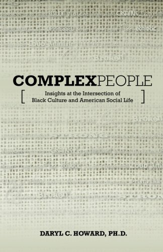 9780996115155: Complex People: Insights at the Intersection of Black Culture and American Social Life