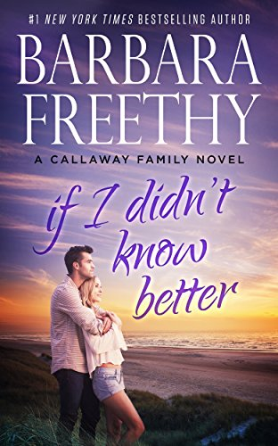 9780996115438: If I Didn't Know Better (The Callaways)