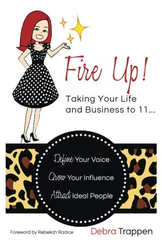9780996119405: Fire Up! Taking Your Life and Business to 11...