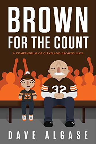 9780996124805: Brown for the Count: A Compendium of Cleveland Browns Lists