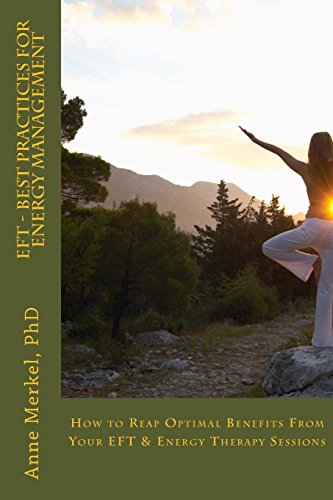 9780996126212: EFT - Best Practices for Energy Management: How to Reap Optimal Benefits From Your EFT & Energy Therapy Sessions