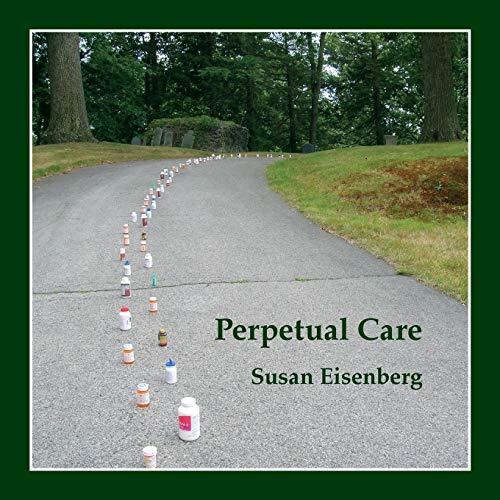 Perpetual Care: Eisenberg, Susan