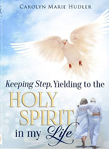 9780996135214: Keeping Step, Yielding to the Holy Spirit in my Life