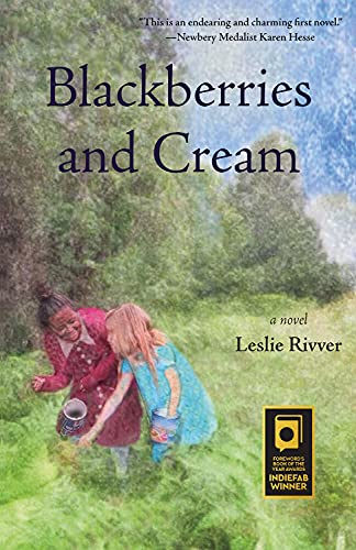 Blackberries & Cream: Rivver, Leslie