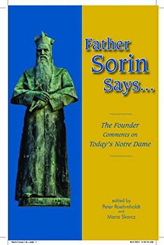 9780996136242: Father Sorin Says: The Founder Comments on Today's Notre Dame