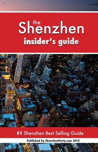 9780996137317: Shenzhen Insider's Guide: Never Ever Get Lost