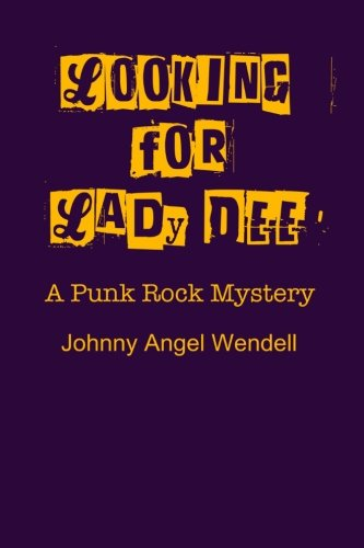 9780996138802: Looking For Lady Dee: A Punk Rock Mystery