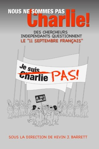 9780996143028: Nous ne sommes pas Charlie!: Des chercheurs indépendants questionnent le