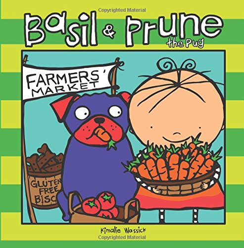 9780996146173: Basil and Prune The Pug at the Farmers' Market (The Adventures of Basil and Prune the Pug) (Volume 3)