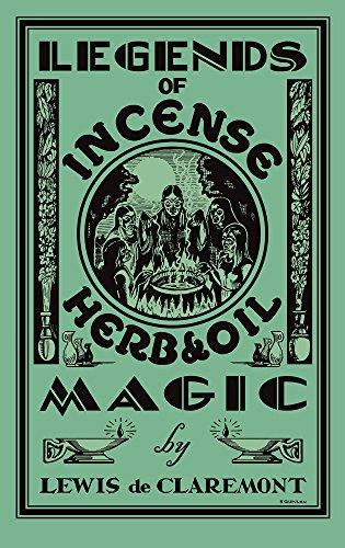 Legends of Incense, Herb, and Oil Magic: Lewis de Claremont