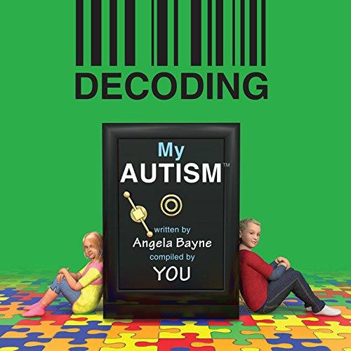 9780996150002: Decoding My Autism