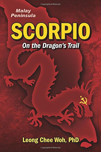 Scorpio On The Dragon's Trail (Fighting the Communists on the Malay Peninsula - The Long ...