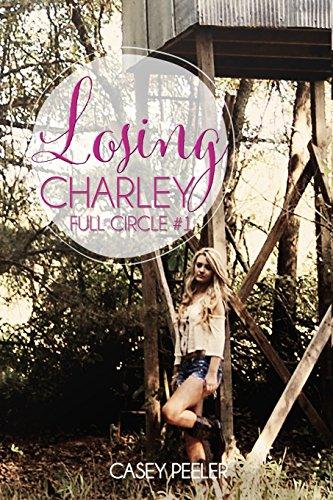 Losing Charley (Full Circle) (Volume 1): Casey Peeler