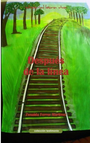 Despues de la linea (Spanish Edition): Ferrer Martinez, Zenaida