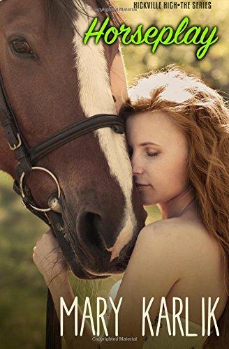 9780996155656: Horseplay: A Hickville High Companion (Volume 4)