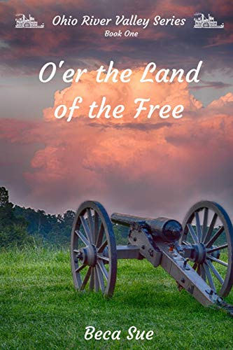 9780996157544: O'er the Land of the Free (Ohio River Valley Series) (Volume 1)