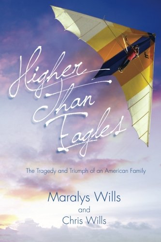 9780996167550: Higher Than Eagles: The Tragedy and Triumph of an American Family