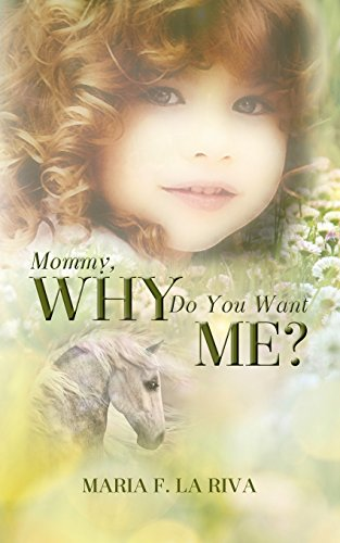 9780996171212: Mommy, Why Do You Want Me?