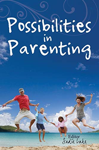 9780996171229: Possibilities in Parenting