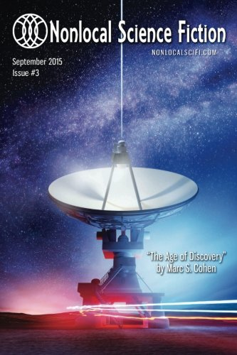 Nonlocal Science Fiction, Issue 3: Marc S. Cohen;