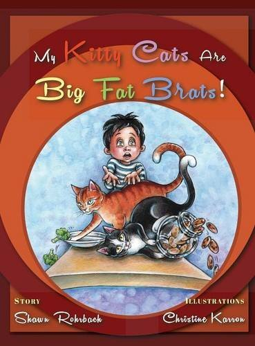 9780996174060: My Kitty Cats Are Big Fat Brats