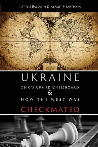 9780996174077: Ukraine: Zbig's Grand Chessboard & How the West Was Checkmated