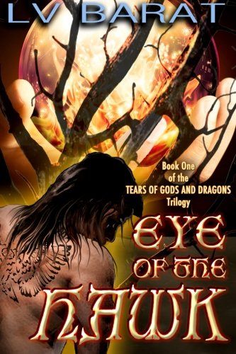 9780996177016: Eye of the Hawk (Tears of Gods and Dragons) (Volume 1)