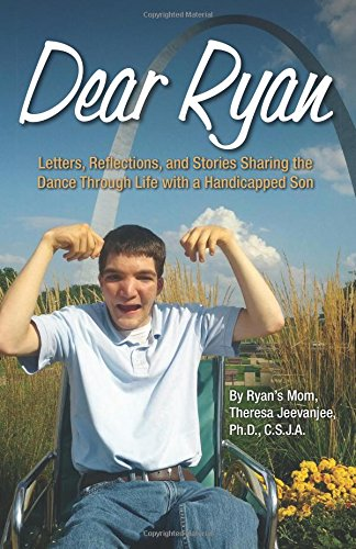 9780996177405: Dear Ryan: Letters, Reflections, and Stories Sharing the Dance Through Life with a Handicapped Son