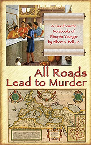 9780996182850: All Roads Lead to Murder: A Case from the Notebooks of Pliny the Younger