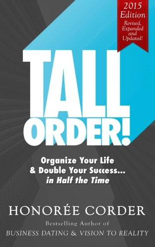 9780996186131: Tall Order!: Organize Your Life and Double Your Success in Half the Time