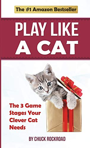 9780996186407: Play Like a Cat: The 3 Game Stages Your Clever Cat Needs