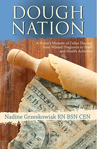 Dough Nation: Celiac Disease from Missed Diagnosis to Food & Health Activism: Grzeskowiak, ...