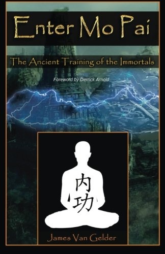 9780996192903: Enter Mo Pai: The Ancient Training of the Immortals