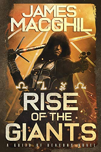 Rise of the Giants: The Guild of Deacons (Volume 1): MacGhil, James
